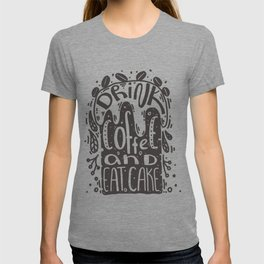 Drink coffee and eat cake T-shirt