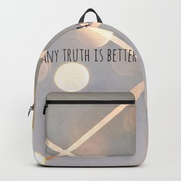 Any truth is better than infinite doubt Backpack