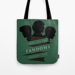 Long Live our Fandoms - Above all else Tote Bag