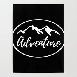 Adventure Mountains Wanderlust Gifts Poster
