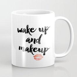 Wake Up and Makeup Coffee Mug