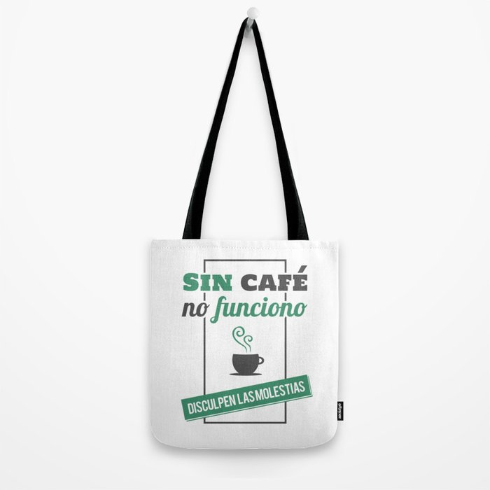 I Don't Work Without Coffee, Sorry for The Inconvenience Tote Bag