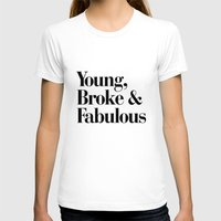 coachella T-shirts featuring Young, Broke & Fabulous by Directapparelco