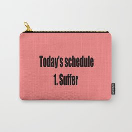 today suffer funny sarcastic quote Carry-All Pouch