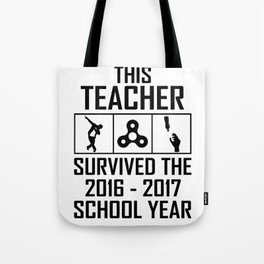 This Teacher survived the 2016 2017 school year Tote Bag
