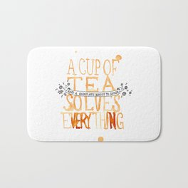 A Cup of Tea Solves Everything  Bath Mat