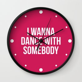 Dance With Somebody Music Quote Wall Clock