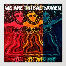 We Are Tribal Women ~ The Deep Soul Tribe Canvas Print