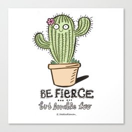 be fierce...but lovable too Canvas Print