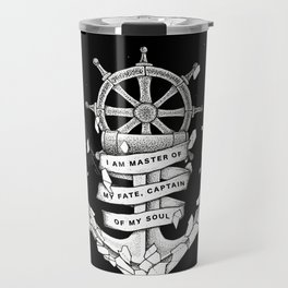 Master of my fate, captain of my soul Travel Mug