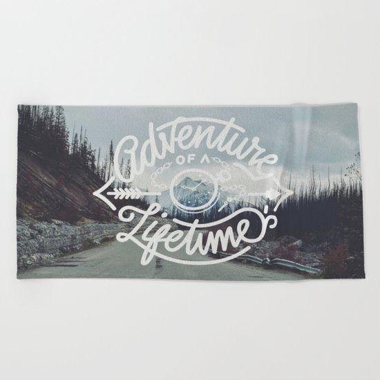 Adventure of a lifetime Beach Towel