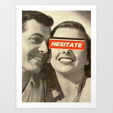 Hesitate Art Print