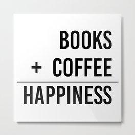 Books + Coffee = Happiness - Typography Metal Print