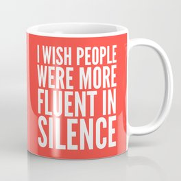 I Wish People Were More Fluent in Silence (Red) Coffee Mug