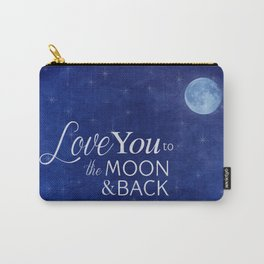Love You to the Moon and Back! Carry-All Pouch
