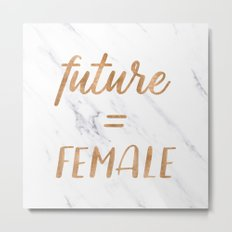 The Future is Female Text - Copper Bronze Gold Typography Quote Metal Print