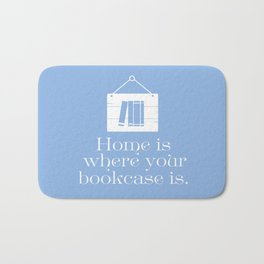 Home Is Where Your Bookcase Is (Blue) Bath Mat