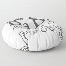 La Di Da Di on White Floor Pillow