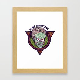 we are your friends Framed Art Print