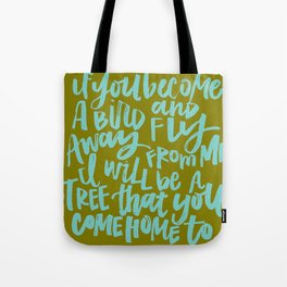 If You Become a Bird Tote Bag