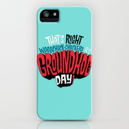 It's Groundhog Day! iPhone Case