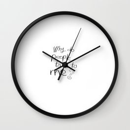 Why do People Talk to Me!? Wall Clock