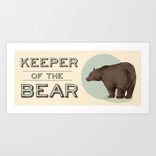 Keeper Of the Bear - For Dad Art Print