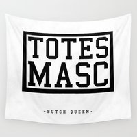 totes Wall Tapestries featuring Totes Masc - Classic by lessdanthree