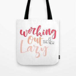 Working Out Is The New Lazy Tote Bag
