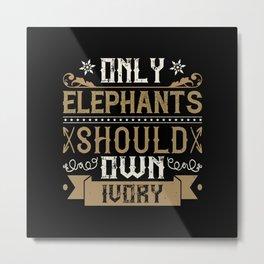 Elephant Quote - 33 Metal Print