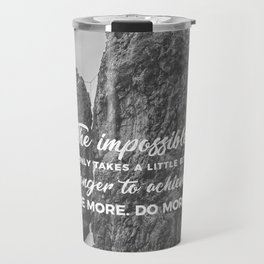 Achieve The Impossible Goals Dreams Ambitions Travel Mug