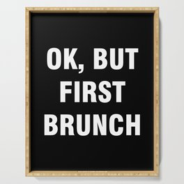 Ok but first brunch Serving Tray