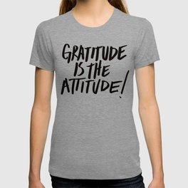 Gratitude is the Attitude (Black on White) T-shirt