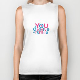 You Deserve My Smile Typographic Design Love Quote Biker Tank