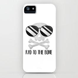 Rad To The Bone iPhone Case