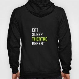 Eat Sleep Theatre Thespian School Hoody