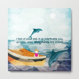 When dolphins are around 1 Metal Print