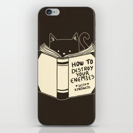 How To Destroy Your Enemies With Kindness iPhone Skin