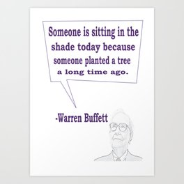 Someone is sitting in the shade today Warren Buffett Business Quotes Art Print