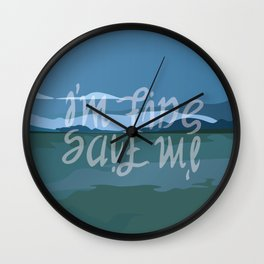 Save Me - I'm Fine Wall Clock