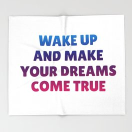 Wake Up and Make Your Dreams Come True in Trio Colors 1 Throw Blanket