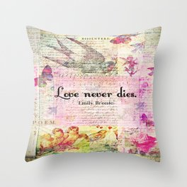 Love never dies QUOTE BY Emily Bronte Throw Pillow