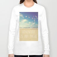 adventure is out there Long Sleeve T-shirts featuring adventure is out there by Sylvia Cook Photography