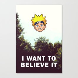 I Want To Believe It Canvas Print