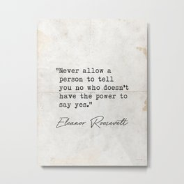 Eleanor Roosevelt old quote Metal Print