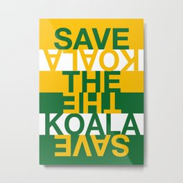 Save the Koala Metal Print