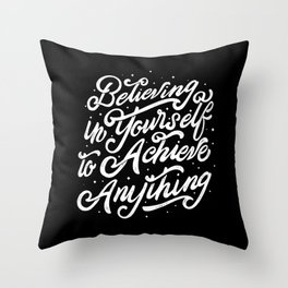 Believing In Yourself To Achieve Anything Throw Pillow
