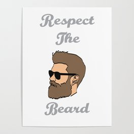 Show Some Respect Tshirt Designs RESPECT THE BEARD Poster
