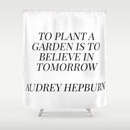 Audrey Hepburn quote Shower Curtain