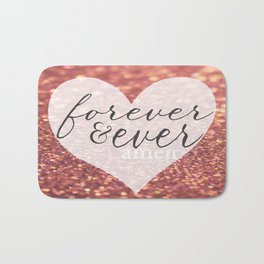 Forever And Ever Amen. Bath Mat